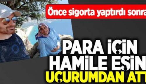 Sigortadan para almak için hamile eşini uçurumdan attı' iddiası: Ağırlaştırılmış müebbet hapis cezası istendi