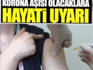 Korona aşısı olacaklara hayati uyarı. Prof. Dr. Sami Öztürk uyardı