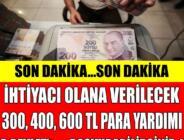 İhtiyacı olana verilecek 300 400 600 TL para yardımı E-Devlet başvuru şartları..! Ayrıntılar