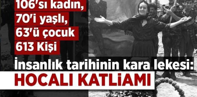 İnsanlık Tarihinin Kara Lekesi Ermenilerin Hocalı Katliamı