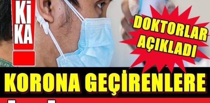 Korona virüs geçirenlere doktorlardan güzel haber