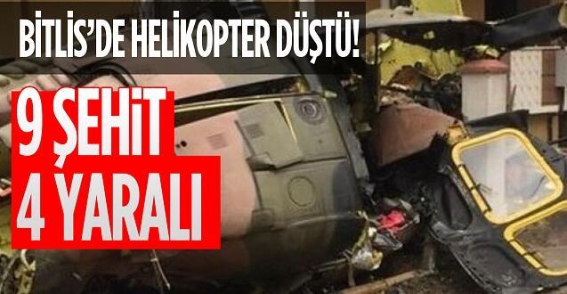 Bitlis'de askeri helikopter düştü: 9 personel şehit oldu