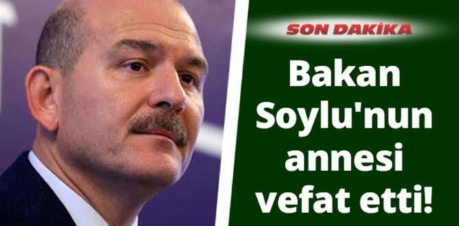 İçişleri Bakanı Soylu'nun annesi Servet Soylu hayatını kaybetti