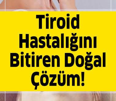 Tiroid Problemlerini Doğal Yollarla Tedavi Edin