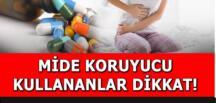 Mide koruyucu ilaç kullananlar dikkat
