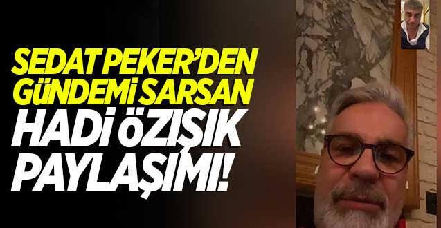 Sedat Peker'den yeni video. Bu kez kendisini yalancılkla suçlayan Hadi Özışık'ı deşifre etti