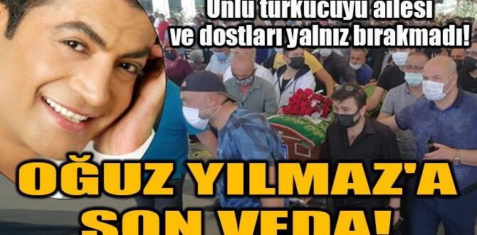 Türkücü Oğuz Yılmaz Ankara'da son yolculuğuna uğurlandı