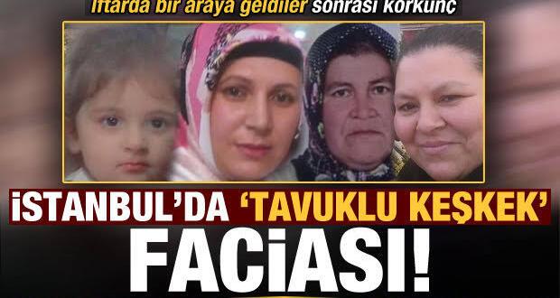 İstanbul'da 'Tavuklu keşkek' faciası: 2 kişi öldü!