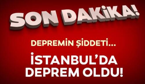 İstanbul'da deprem oldu! GEÇMİŞ OLSUN