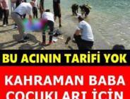 Çocuklarını kurtarmak için suya giren baba boğularak can verdi