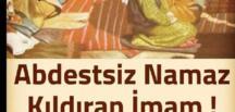 Abdestsiz Namaz Kıldıran İmam…Yaşayanın dilinden, gerçek bir hayat hikayesi: