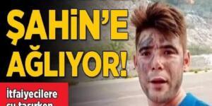 Yangın söndürme takımlarına su taşıyordu! Türkiye Şahin'e ağlıyor