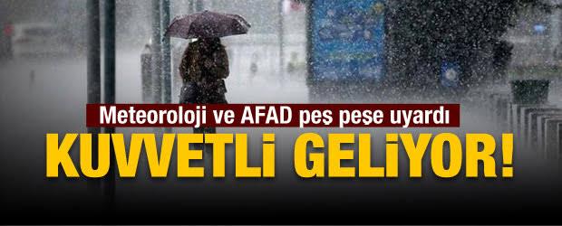 Meteoroloji ve AFAD peş peşe uyardı: Kuvvetli şekilde geliyor