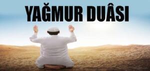 Allah'ım,bize yardım eden,içimize sinen,ferahlık veren,bol,yararlı her tarafı sulayan bereketli bir yağmur ihsan eyle. Allah'ım bizi yağmurla sula,bizi ümitlerini yitiren kimselerden eyleme. Allah'ım! Kullarda,illerde,ve diğer yaratıklarında da öyle bir sıkıntı öyle bir darlık var ki senden başkalarına arz edemeyiz. Ey yüce yaratıcımız, bizim için ekinleri bitir. sütlerimizi bollaştır. bizi göğün bereketlerinden sula. Bize yeryüzünün bereketlerinden ihsan eyle. Ey cömert kerem sahibi Allah'ımız biz senden mağfiret dileriz, şüphe yokki Sen bağışlayıcısın, bize gökten bol bol yağmurlar yağdır. Ey bağışlayıcı merhametli rabbimiz.