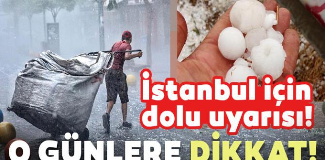 İstanbul'a dolu yağacak Sondakika uyarısı