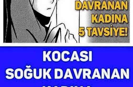 KOCASI SOĞUK DAVRANAN KADINA BEŞ TAVSİYE