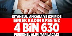 KPSS şartı aranmıyor! İş fırsatı! İstanbul, Ankara, İzmir…
