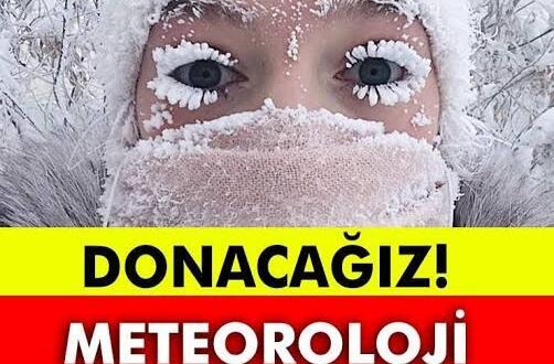 Meteoroloji uyardı: Yarından itibaren donacağız