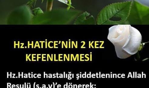 HZ.HATİCE'NİN İKİ KEFENE SARILMASI. Cennetten gelen ikinci Kefen hadisesi..